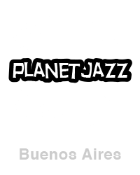 Planet Jazz Buenos Aires